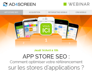 #SEO - APP Store SEO - Comment optimiser votre réferencement ? By AD4Screen @ WEBINAR
