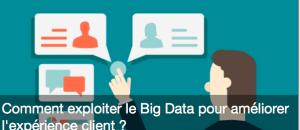 #eMARKETING - Comment exploiter le Big Data pour améliorer l'expérience client ? By EBG @ Réserver aux adhérents