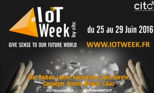 #IOT - IOT WEEK - By CITC @ Calais   Nord-Pas-de-Calais Picardie   France