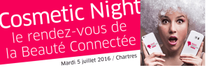 #INNOVATION - COSMETIC Night - By Cosmetic Valley @ Hôtel Grand Monarque | Chartres | Centre-Val de Loire | France