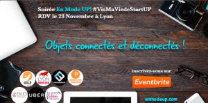 #VisMaViedeStartUP - Objets Connects et Déconnectés - By En Mode UP ! @ Wild Code School | Lyon | Auvergne-Rhône-Alpes | France