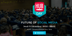 #eMARKETING - HUBDAY Future of Social Media - HUB Institute @ MEDEF | Paris-7E-Arrondissement | Île-de-France | France