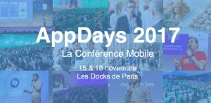 #MOBILE - AppDays 2017 - @ Les Docks de Paris   Aubervilliers   Île-de-France   France
