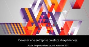 #AdobeSymp - Adobe Symposium Paris - By Adobe @ Palais des Congrès de Paris | Paris | Île-de-France | France