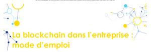 #INNOVATIONS - La blockchain pour l'entreprise : mode d'emploi - By Le MEDEF @ MEDEF | Paris-7E-Arrondissement | Île-de-France | France