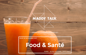 #Innovations - Maddy Talk Food & Santé - By Maddyness @ Au NUMA   | Paris | Île-de-France | France
