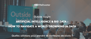 #eMARKETING - ARTIFICIAL INTELLIGENCE & BIG DATA : HOW TO NAVIGATE A WORLD DROWNING IN DATA - By Meltwater @ Éléphant Paname, Centre d'Art et de Danse  | Paris | Île-de-France | France
