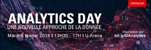 #MARKETING - Analytics Days : une nouvelle approche de la donnée - By Oracle @ U Arena | Nanterre | France