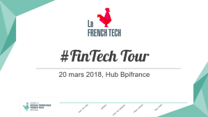 #FINTECH - FINTECH TOUR 2018-2019 - By Le Réseau Thématique French Tech @ Auditorium Bpifrance | Paris | Île-de-France | France