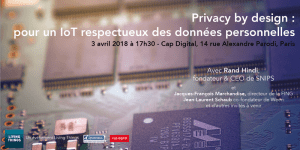#SECURITE - Privacy by design : pour un IoT respectueux des données personnelles - By Cap Digital & Systematic Paris Region @ Cap Digita | Paris | Île-de-France | France