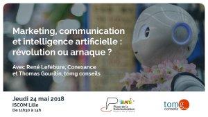 #MARKETING - Marketing, communication et intelligence artificielle : révolution... By Place de la Communication @ ISCOM Lille, école de communication et publicité | Lille | Hauts-de-France | France