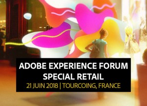 #MARKETING - Adobe Forum Retail - By Adobe @ L'Imaginarium de Lille Métropole  | Tourcoing | Hauts-de-France | France