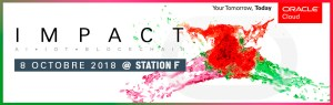 #INNOVATION - #OracleImpactFR - ORACLE IMPACT - By ORACLE France @ Station F  | Paris | Île-de-France | France