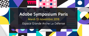 #MARKETING - Adobe Symposium Paris 2018 - By Adobe @ Espace Grande Arche de Paris La Défense | Puteaux | Île-de-France | France