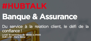 #INNOVATION - #HUBTALK - Banque & Assurance - By Hub Institute @ HUB LAB | Paris | Île-de-France | France