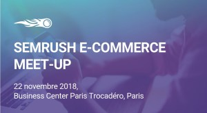 #RETAIL - #meetsemrush - SEMrush E-commerce Meet-up - By SEMRUSH @ Business Center  | Paris | Île-de-France | France