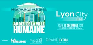 #INNOVATIONS - Lyon City Life - By La Tribune @ Hôtel de la métropole de Lyon | Lyon | Auvergne-Rhône-Alpes | France