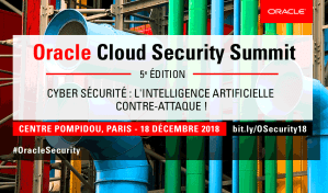 #TECH - Oracle Cloud Security Summit - By Oracle @ Centre Pompidou