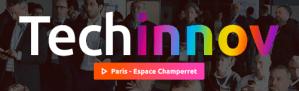 #INNOVATIONS - Techinnov - By CCI Essonne - CCI Ile-de-France @ Espace Champerret - Hall A