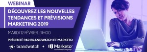 #MARKETING - #WEBINAIRE  - Les tendances marketing pour 2019 - By MARKETO & BRANDWATCH