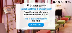#MARKETING - Pourquoi l'email reste-t-il le premier canal de communication sur Mobile en 2019 ? By RELATIA @ Salon Lafayette Paris