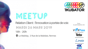 #Marketing - [1K'ONNECT] Relation client : l'innovation à portée de voix - By 1Kubator @ Le Mabilay