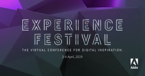 #MARKETING #ExpFestival - EXPERIENCE FESTIVAL 2019 d'Adobe -