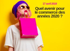 #RETAIL - Quel avenir pour le commerce des années 2020 ? - By Adetem @ Sup de Pub Campus EIFFEL