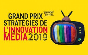 #MARKETING - Grand Prix Stratégies de l'innovation média 2019 - By Stratégies