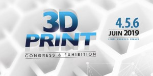 #MARKETING - 3D PRINT Congress & Exhibition - By Infopro Digital @ EUREXPO - Hall 4.1