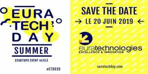 #INNOVATIONS - EuraTechDay Summer 2019 - BY EuraTechnologies @ EuraTechnologies