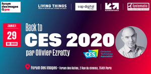 #INNOVATIONS - Back to CES 2020 par Olivier Ezratty - By Cap Digital @ Forum des images Forum des Halles
