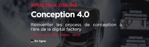 #TECHNOLOGIES #WEBINAR - Conception 4.0 Réinventer les process de conception à l'ère de la digital factory - By Hubinstitute