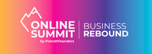 #INNOVATIONS - ONLINE SUMMIT Business Rebond- By French Founders