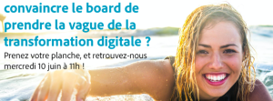 #INNOVATIONS - ET SI VOUS POUVIEZ CONVAINCRE LE BOARD DE PRENDRE LA VAGUE DE LA TRANSFORMATION DIGITALE ? - By Adobe & EBG