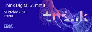 #TECHNOLOGIES - Online- Think Digital Summit France - By IBM