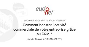 #MARKETING - Comment booster l'activité commerciale de votre entreprise grâce au CRM ? - By EUDONET
