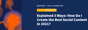 #MARKETING - How Do I Create the Best Social Content in 2021? - By HOOTSUITE