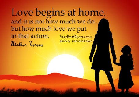 Quotes-About-Home-Love-begins-at-home-quotesMother-Teresa-quotes1