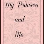 My Princess and Me