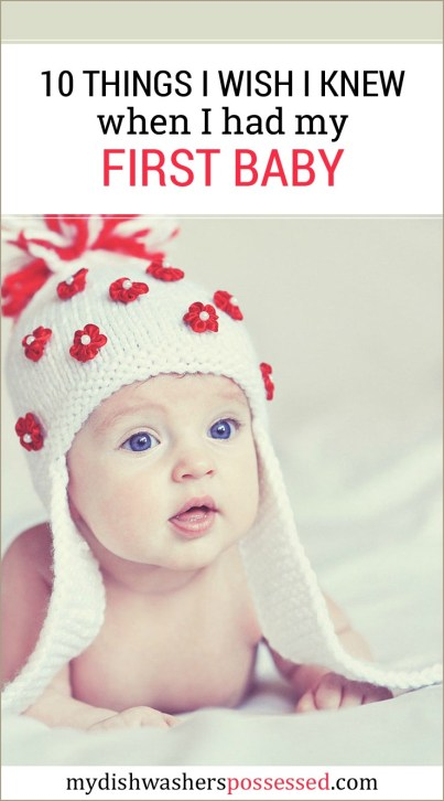 10 Things I Wish I Knew When I Had My First Baby