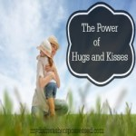 The Power of Hugs and Kisses