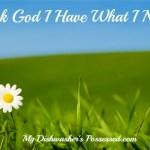 Thank God I Have What I Need