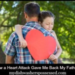How a Heart Attack Gave Me Back My Father