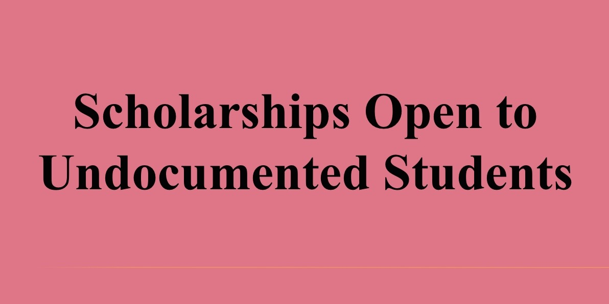 Scholarships Open to Undocumented Students