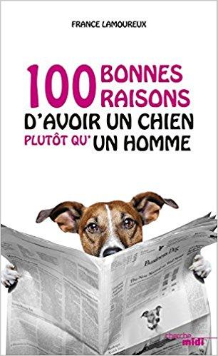 100 bonnes raisons d'avoir un chien plutôt qu'un homme.jpg