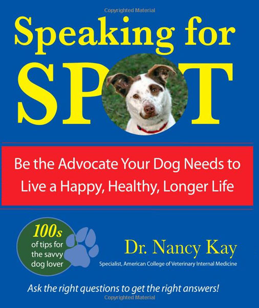 Top Dog Health Books: Speaking For Spot—The Single Most Important Dog Book You Will Ever Read