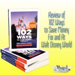 Review: 102 Ways to Save at WDW