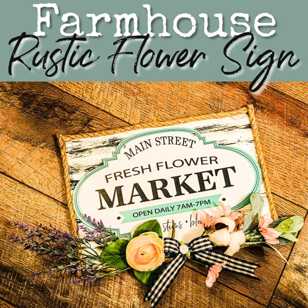 rustic flower sign | Dollar Store Spring Decor | Spring Decorating Ideas | Cheap Floral Decor | Cheap Rustic Decor