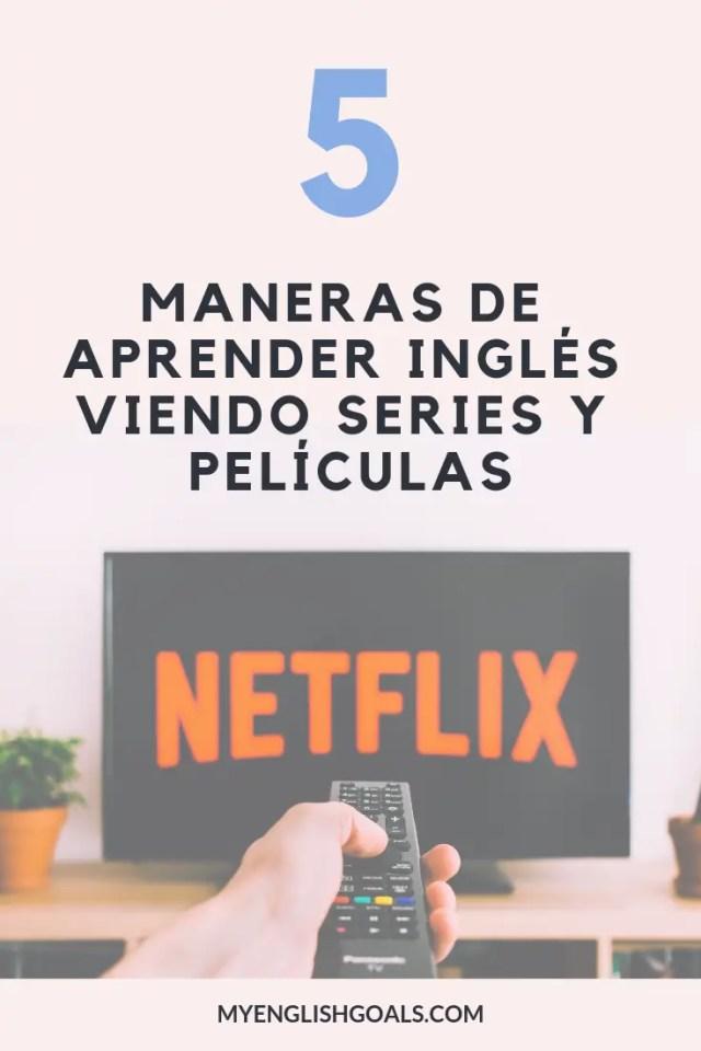 5 Maneras De Aprender Inglés Viendo Series Y Películas My English Goals